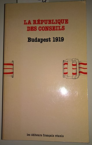La République des conseils : Budapest 1919