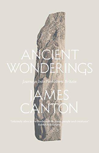 Ancient wonderings journeys into prehistoric britain ebook james ancient wonderings journeys into prehistoric britain by canton james fandeluxe Images