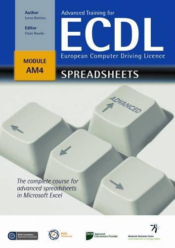 Advanced Training for ECDL - Spreadsheets: The Complete Course for Advanced Spreadsheets in Microsoft Excel Office 2007 por Lorna Bointon