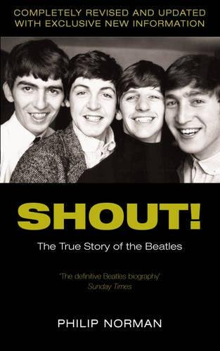 Shout!: The True Story of the Beatles por Philip Norman