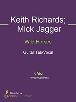 Wild Horses by [Richards, Keith, Mick Jagger, The Rolling Stones]