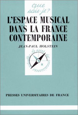 L'Espace musical dans la France contemporaine par Jean-Paul Holstein