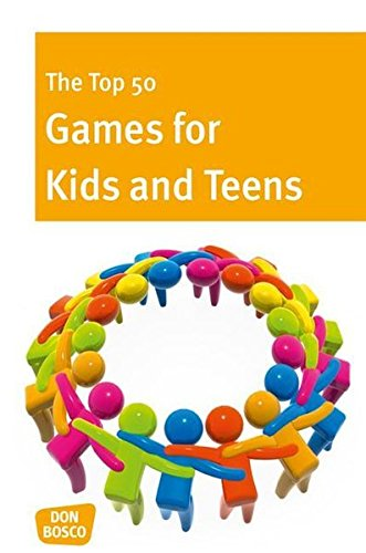 The Top 50 Games for Kids and Teens (Don Bosco MiniSpielothek)