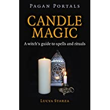 Pagan Portals - Candle Magic: A witch's guide to spells and rituals