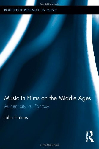 music-in-films-on-the-middle-ages-authenticity-vs-fantasy-routledge-research-in-music