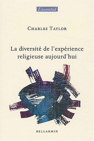 Diversité de l'expérience religieuse aujourd'hui par Charles Taylor