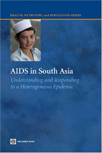 aids-in-south-asia-understanding-and-responding-to-a-heterogeneous-epidemic-understanding-and-respon