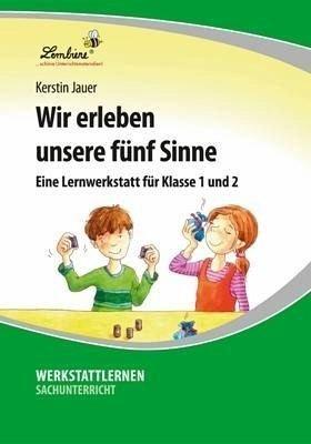 Wir erleben unsere fünf Sinne (CD-ROM): Grundschule, Sachunterricht, Klasse 1-2 (Wir Fünf Cd)