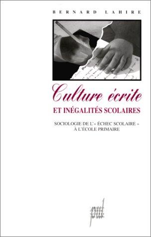 Culture écrite et Inégalités scolaires. Sociologie de l