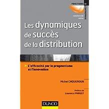 Les dynamiques de succès de la distribution - L'efficacité par le pragmatisme et l'innovation