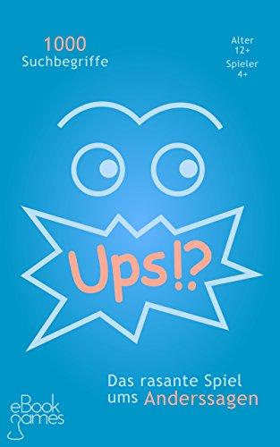 Ups!? - das eBook-Spiel: Partyspiel für eReader (eBook Spiele 1)