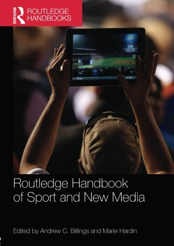 Routledge Handbook of Sport and New Media (Routledge Handbooks)