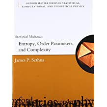 Statistical Mechanics: Entropy, Order Parameters and Complexity (Oxford Master Series in Physics)
