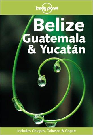 Belize, Guatémala et Yucatan (en anglais)