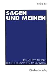 Sagen und Meinen: Paul Grices Theorie der Konversations-Implikaturen (German Edition)