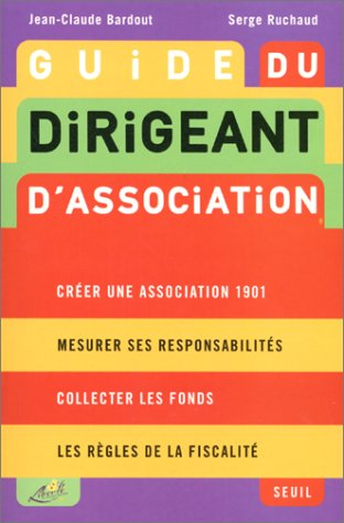 Guide du dirigeant d'association, 3e édition