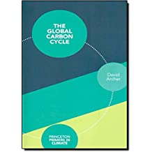 Global Carbon Cycle (Princeton Primers in Climate)