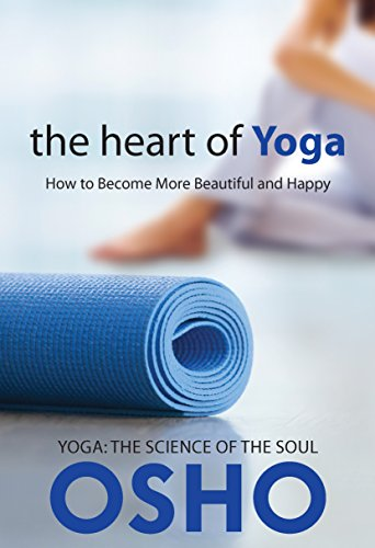 The Heart of Yoga: How to Become More Beautiful and Happy ...