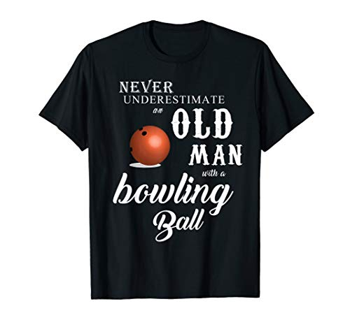 Never underestimate an old man with a bowling ball -