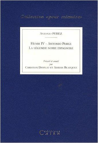 Henri IV : La légende noire espagnole