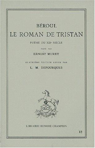 Le Roman de Tristan. Poème du XIIe siècle