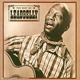 Leadbelly : The Best of Leadbelly | Leadbelly (1889-1949). Compositeur