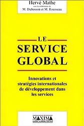 Le Service global. Innovation et stratégies internationales de développement dans les services