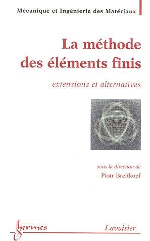 La méthode des éléments finis : Extensions et alternatives