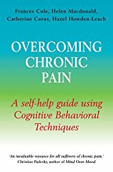 Overcoming Chronic Pain: A Books on Prescription Title: A Self-Help Guide Using Cognitive Behavioral Techniques (Overcoming Books)