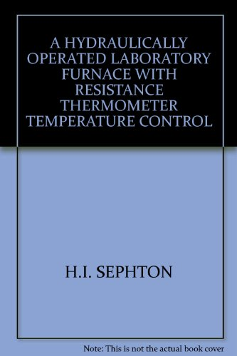 A HYDRAULICALLY OPERATED LABORATORY FURNACE WITH RESISTANCE THERMOMETER  TEMPERATURE CONTROL