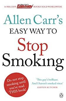 Allen Carr's Easy Way to Stop Smoking: Be a Happy Non-smoker for the Rest of Your Life (Allen Carrs Easy Way) by [Carr, Allen]
