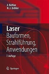 Laser: Bauformen, Strahlführung, Anwendungen