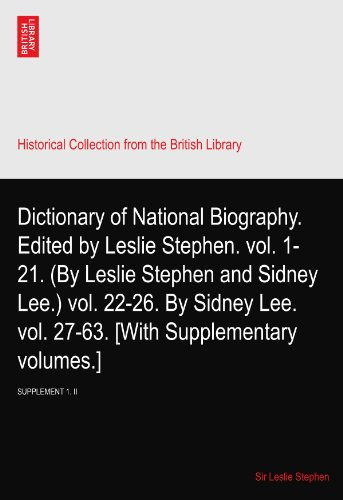 Dictionary of National Biography Supplement 1ii Chippendale-Host Series edited by Leslie Stephen. 1885-1901: SUPPLEMENT 1. II Chippendale Serie