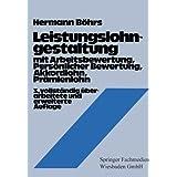 Leistungslohngestaltung: Mit Arbeitsbewertung, Personl. Bewertung, Akkordlohn, Pramienlohn (German Edition)
