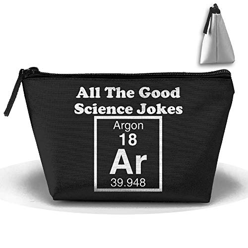 All The Good Science Jokes Argon Trapezoid Receive Bag Makeup Bag Home Office Travel Camping Sport Gym Outdoor