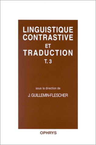 Linguistique contrastive et traduction, tome 3