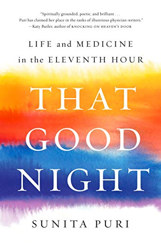 That Good Night: Life and Medicine in the Eleventh Hour (English Edition)