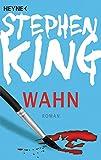Wahn: Roman - Stephen King