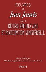Oeuvres Tome 8: Défense Républicaine et Participation ministérielle
