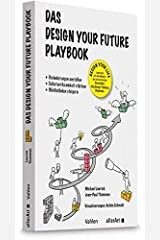 Das Design your Future Playbook: Veränderungen anstossen, Selbstwirksamkeit stärken, Wohlbefinden steigern Gebundene Ausgabe