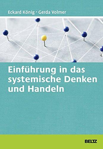 Einführung in das systemische Denken und Handeln (Beltz Weiterbildung / Fachbuch)