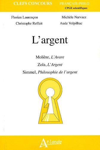 L'argent : Molière, L'Avare ; Zola, L'Argent ; Simmel, Philosophie de l'argent