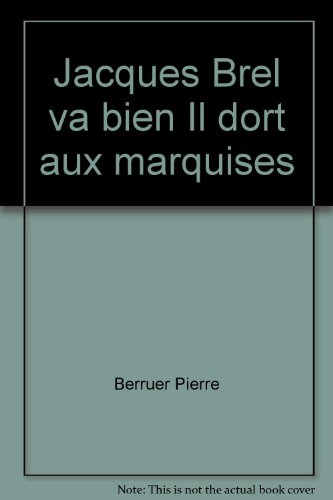 Jacques Brel va bien Il dort aux marquises