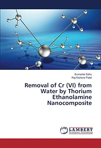 Removal of Cr (VI) from Water by Thorium Ethanolamine Nanocomposite