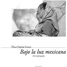 Bajo la luz mexicana: Libro de fotografías