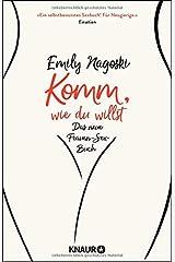 Komm, wie du willst: Das neue Frauen-Sex-Buch Paperback