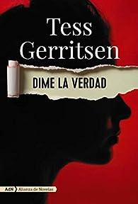 Dime la verdad par Tess Gerritsen
