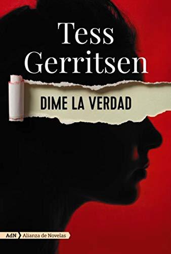 Dime la verdad de Tess Gerritsen