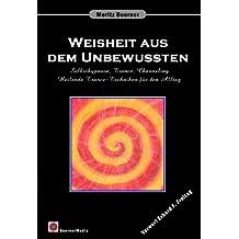 Weisheit aus dem Unbewussten (German Edition)