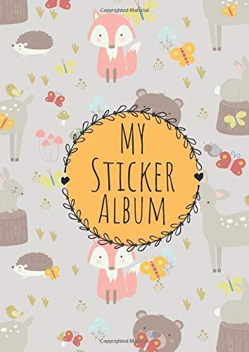 My Sticker Album: Stickeralum leer zum sammeln |  Motiv:  Niedliche Wald Tiere DIN A4 Format mit 40 Seiten für Mädchen und Jungen | Kein Silikonpapier zum wieder abziehen